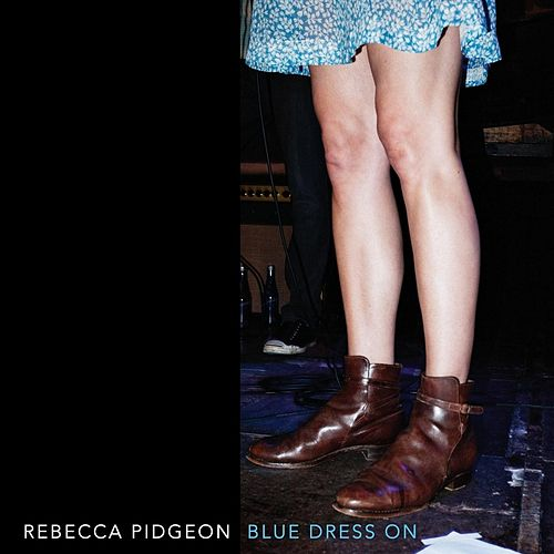 Blue Dress On by Rebecca Pidgeon