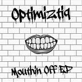 Mouthin' Off EP by Optimiztiq