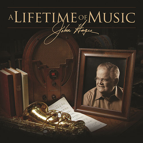 A Lifetime Of Music by John Hagee