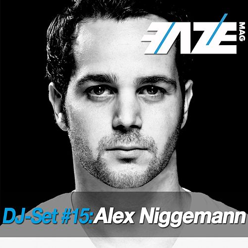 Faze DJ Set #15: Alex Niggemann by Various Artists