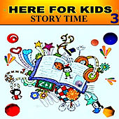 Story Time - 3 by Here For Kids