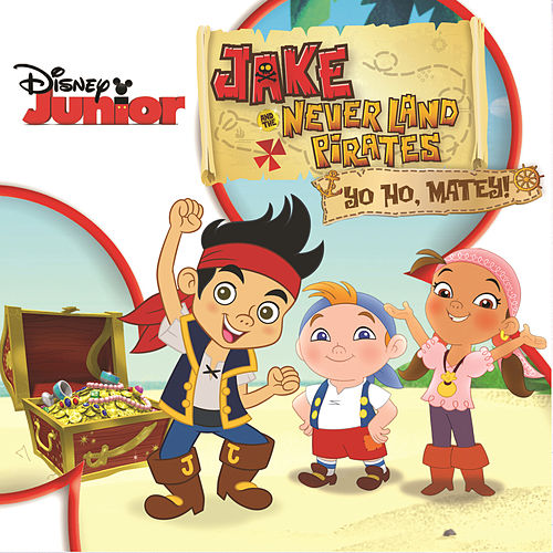 Jake and the Never Land Pirates: Yo Ho, Matey! by The Never Land Pirate Band