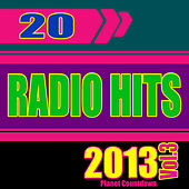 20 Radio Hits 2013, Vol. 3 by Planet Countdown