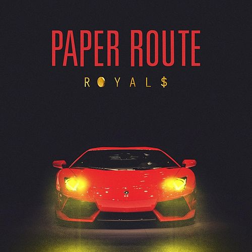 Royals by Paper Route