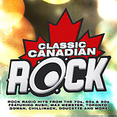 Classic Canadian Rock by Various Artists