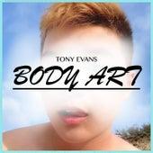 Body Art by Tony Evans