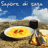Sapore di casa (Spaghetti, pane e vino Unforgettable Italian Songs) by Various Artists