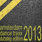 Amsterdam Dance Traxx, Dubstep Edition (Club Electronics) by Various Artists