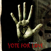 Vote For Love by Tiamat