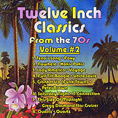 Twelve Inch Classics from the 70s, Vol. 2 by Various Artists