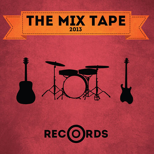 The Mix Tape 2013 by Various Artists