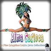 Alma Carioca a Fine Brazilian Bossa Nova Collection by Various Artists