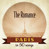 Paris: The Romance in 50 songs by Various Artists