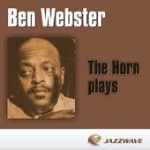 The Horn Plays von Ben Webster