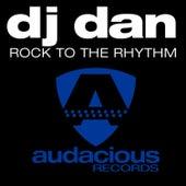 Rock To The Rhythm by DJ Dan