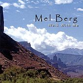 Walk With Me by Mel Berg