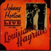 Live At Louisiana Hayride by Johnny Horton