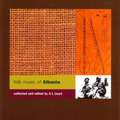 Folk Music of Albania by A.L. Lloyd