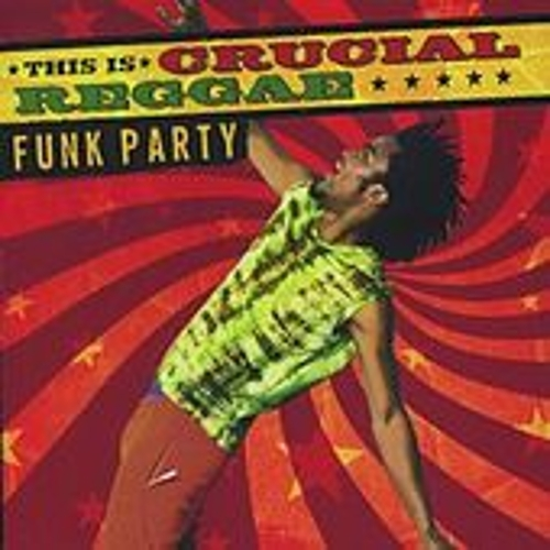 Crucial Reggae Funk Party by Various Artists