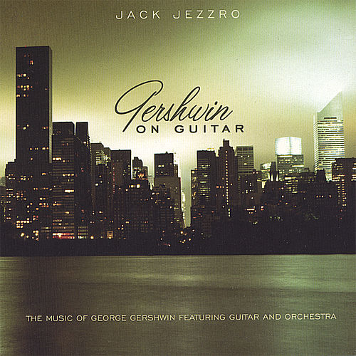 Gershwin On Guitar by Jack Jezzro