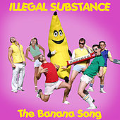 Banana Song - Single by Illegal Substance