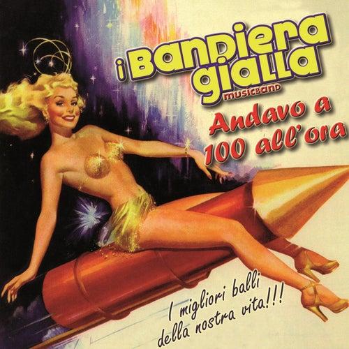 Andavo a 100 all'ora by I Bandiera Gialla