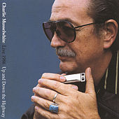 Up And Down The Highway: Live 1986 by Charlie Musselwhite