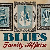 Blues Family Affairs by Various Artists