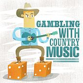 Gambling With Country Music by Various Artists