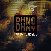 I Am on Your Side by Oh No Oh My