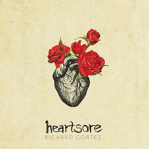 Heartsore: Songs for Justin by Richard Cortez