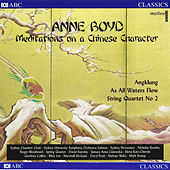 Anne Boyd: Meditations on a Chinese character by Various Artists