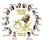 Onurlu Yıllar (25. Yıl Onur Akın Şarkıları) by Various Artists