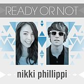 Ready or Not (feat. Lancifer) by Nikki Phillippi