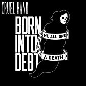 Born Into Debt, We All Owe a Death by Cruel Hand