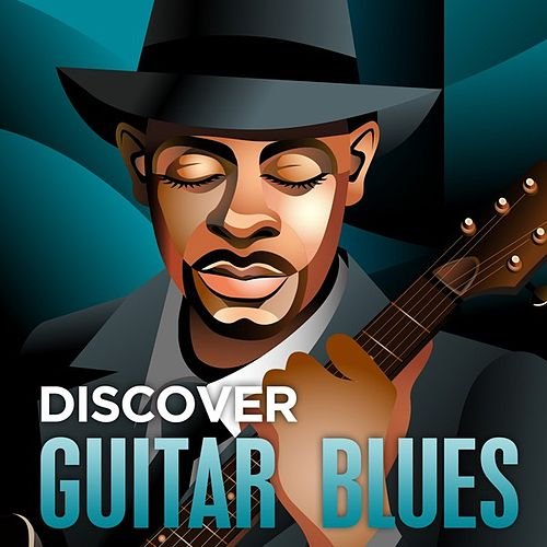 Discover - Guitar Blues by Various Artists