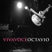 Octavio by Viva Voce