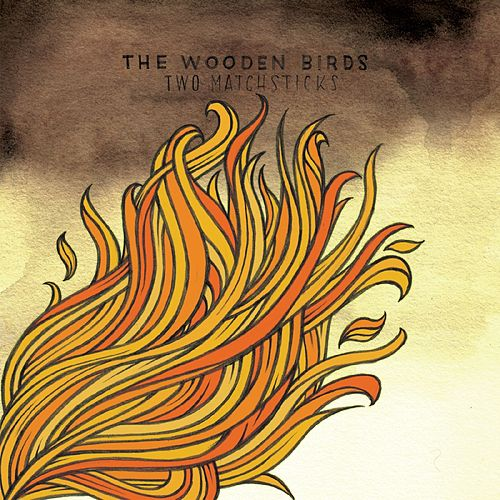 Two Matchsticks by The Wooden Birds