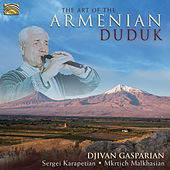 The Art of the Armenian Duduk by Djivan Gasparyan