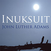Adams: Inuksuit by John Luther Adams