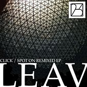 Click / Spot On Remixed EP by Leav