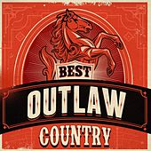Best Outlaw Country by Various Artists