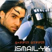 Şappur Şuppur by İsmail YK