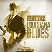 Golden Louisiana Blues by Various Artists