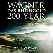 Wagner: Das Rheingold 200 Year Anniversary Remastered Edition by Various Artists