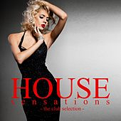 House Sensations (The Club Selection) von Various Artists