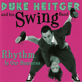 Rhythm Is Our Business by Duke Heitger