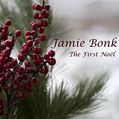 The First Noël by Jamie Bonk