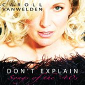 Don't Explain by Caroll Vanwelden