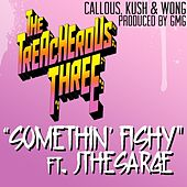 Somethin' Fishy (feat. JtheSarge) - Single by Treacherous Three